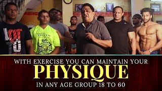 With Exercise You Can Maintain Your Physique In Any Age Group 18 to 60