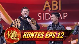 Abi Keren Banget! Sejauh Mata Memandang ABI THE BEST - Kontes KDI Eps 12 (21/8)