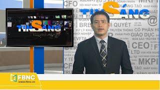 Tin Sáng ngày 9/4/2020: Tổng hợp tin tức Việt Nam mới nhất | FBNC