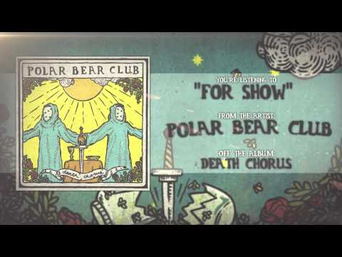 Polar Bear Club - For Show