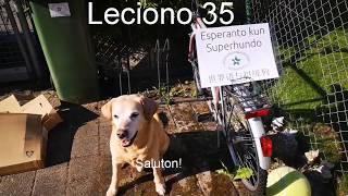 Lernu Esperanton kun Superhundo! – Leciono 35