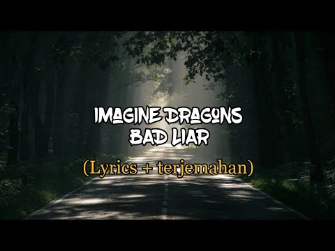 Imagine Dragons - Bad Liar (lyrics + Terjemahan)  HD