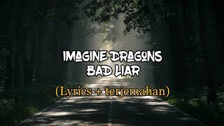Download lagu Imagine Dragons - Bad Liar (lyrics + terjemahan)  HD