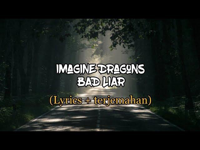 Imagine Dragons - Bad Liar (lyrics + terjemahan)  HD