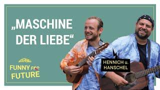 Funny for Future: Hennich und Hanschel – Maschine der Liebe