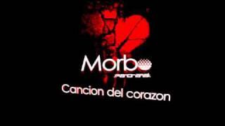 Morbo - Cancion del Corazon ( Audio HQ )