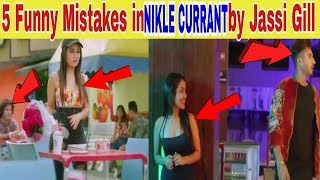 5 Funny Mistakes in NIKLE CURRANT by Jassi Gill | Neha Kakkar | Jaani | Muzical Doctorz | Latest