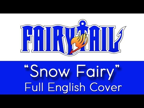 "Fairy Tail - Opening 1 - ""Snow Fairy"" - Full English cover - by The Unknown Songbird"