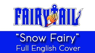 """Snow Fairy"" - FULL English cover - Female vocals - Fairy Tail"