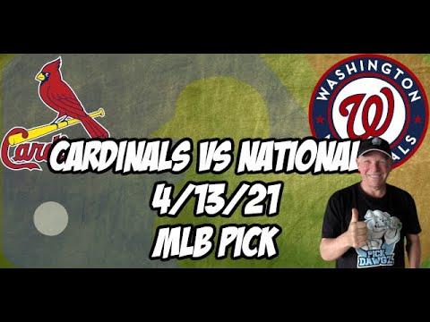 St. Louis Cardinals vs Washington Nationals 4/13/21 MLB Pick and Prediction MLB Tips Betting Pick