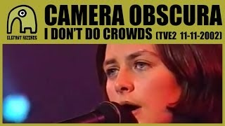 Watch Camera Obscura I Dont Do Crowds video