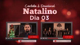 """Cantata & Devocional - Dia 03 - Rev Levi Eldrey & Música: """"Noite de Paz"""""""