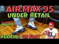 """AIR MAX 95 """"SOLAR RED"""" UNDER RETAIL 