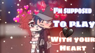 💔I'm supposed to play with your Heart💔//GLMM// Gacha Life mini Movie||