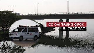 Rợn người vụ cô gái Trung Quốc trong va li dưới sông Hàn