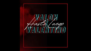 Valon.22 ft. VALENTINO_060 Hasta Luego (prod.by mawzon)
