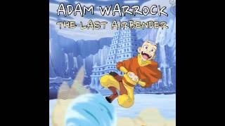 "Adam WarRock ""The Last Airbender"" [Avatar: The Last Airbender]"