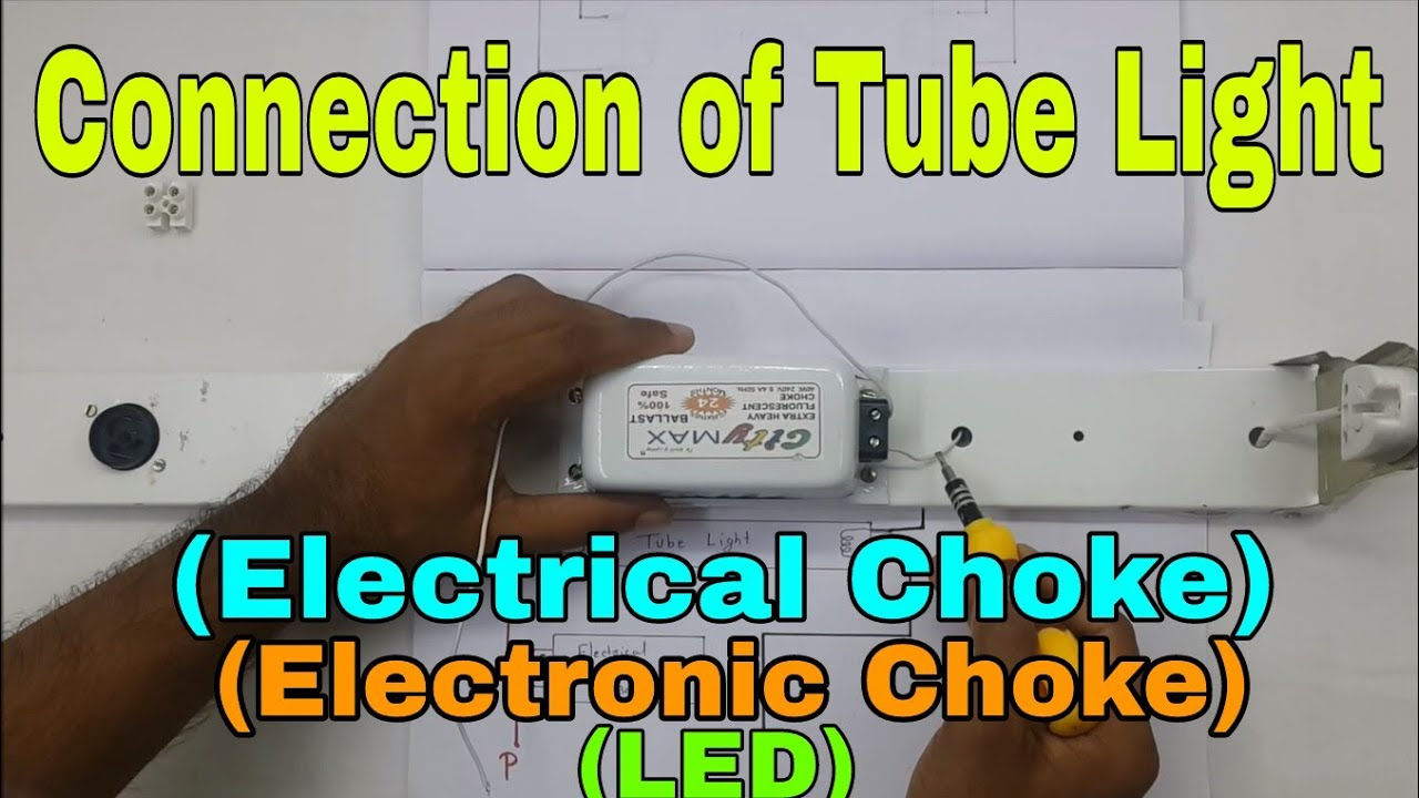 Tube Light Wiring Connection With Diagram Electrical Choke House Housewiring