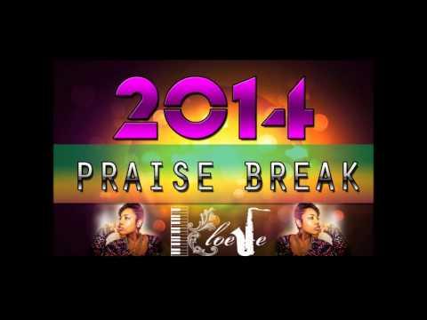 NEW Praise Break 2014 | @kloeje