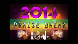 NEW Praise Break 2014 | @kloeje