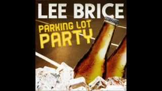 Lee Brice - Parking Lot Party (Lyrics in Description)