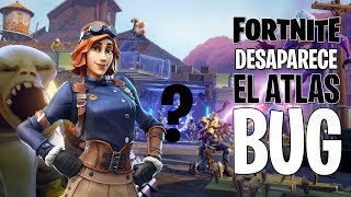 NEW *BUG* DISAPPEARS THE ATLAS FORTNITE CHILE SAVE THE WORLD PS4 Latin