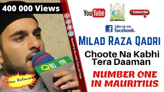 Chootey Na Kabhi - Milad Raza Qadri  - OFFICIAL LIVE VIDEO MAURTIUS FEB 2015