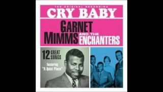"Garnet Mimms and the Enchanters  ""Cry Baby"""