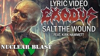 EXODUS - Salt The Wound feat. KIRK HAMMETT (OFFICIAL LYRIC VIDEO)