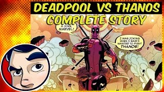 Deadpool Vs. Thanos - Complete Story | Comicstorian thumbnail
