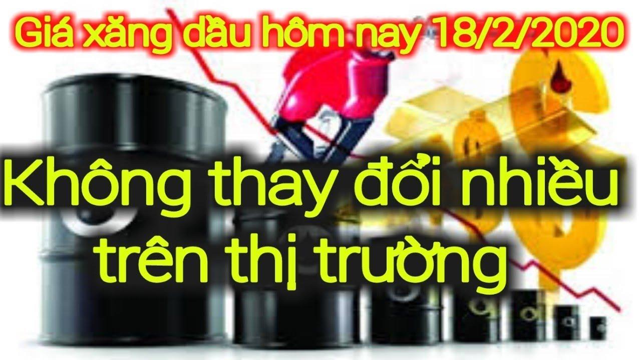 Giá xăng dầu hôm nay ngày 18 tháng 2 năm 2020 || giá xăng ngày 18/2