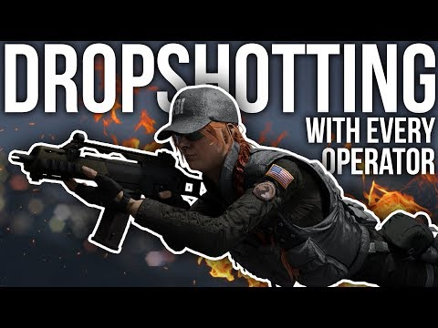 Dropshotting With Every Operator In Rainbow Six Siege