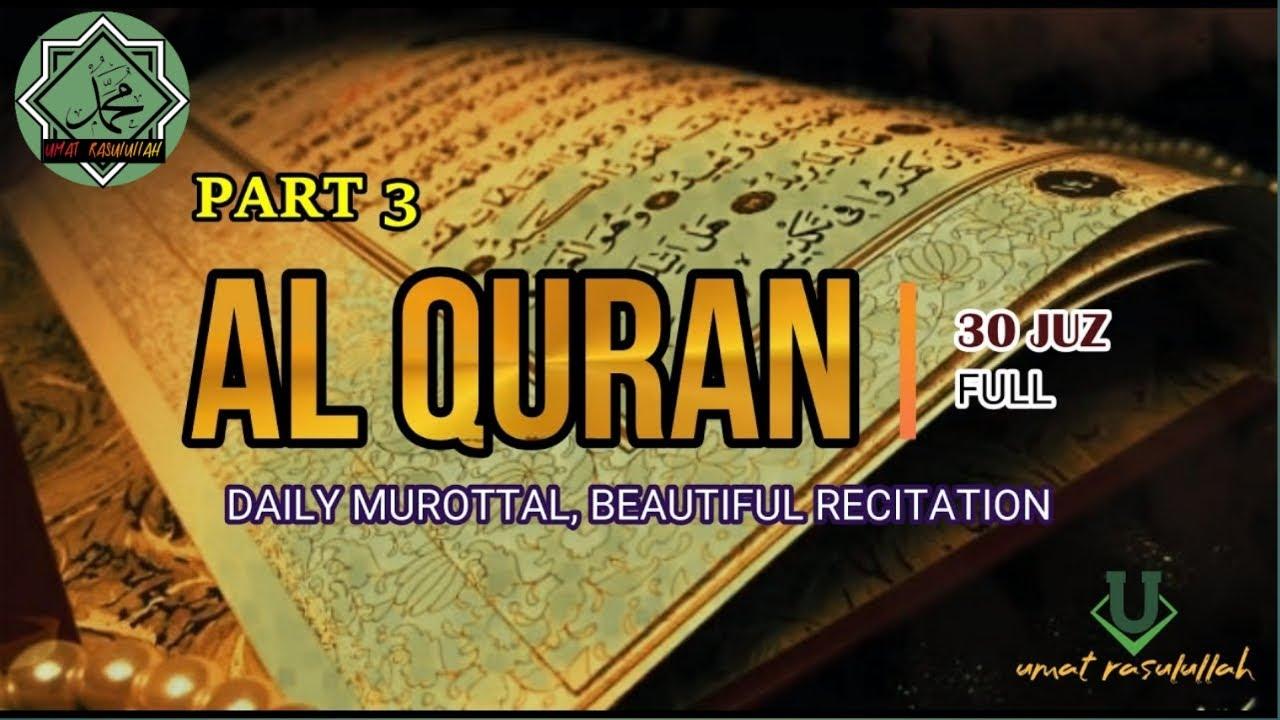 murotal ALQURAN full 30 juz *PART 3 (3/3), MERDU hati tenang