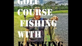 SanDestin Golf Course Bass Fishing for hawgs with kastking stealth