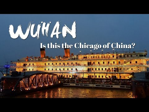 Wuhan: is this the Chicago of China?