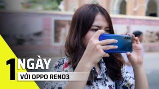 Một ngày với Oppo Reno3