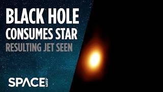 Black Hole Consumes Star - Resulting Jet Seen