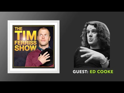 Ed Cooke Interview: Part 1 (Full Episode) | The Tim Ferriss Show (Podcast)