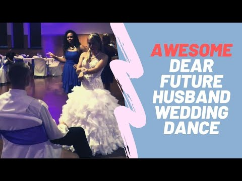 Awesome Dear Future Husband Wedding Dance