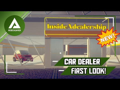 Car Dealer - First Look And Play - Opening Our First Dealership - #1