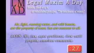 "Legal Maxim A Day - May 8th 2013 - ""Air, light, running water, and wild beasts..."""
