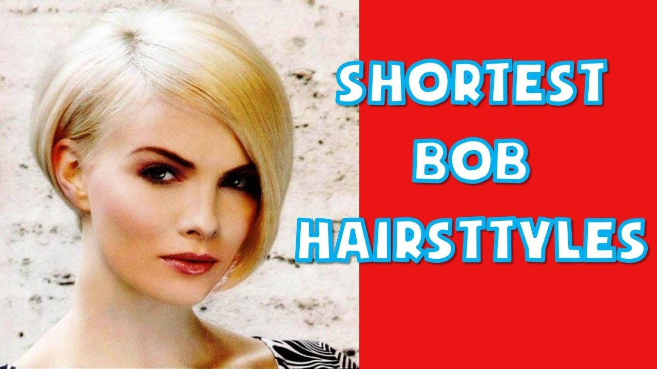 30+ Best Shortest Bob Hairstyles Ideas For Women 2019