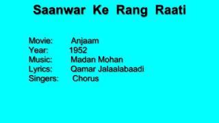 Video Saanwar Ke Rang Raati - Anjaam (1952) Madan Mohan, Qamar Jalaalabaadi, Chorus download MP3, 3GP, MP4, WEBM, AVI, FLV Agustus 2018