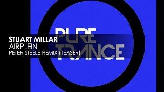 Stuart Millar - Airplein (Peter Steele Remix) [Teaser]