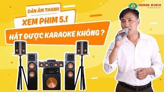 Dàn Âm Thanh Xem Phim 5.1 Có Hát Được Karaoke Hay Không?