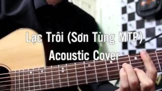 Lạc Trôi Cover Acoustic By : Vua Bán Kẹo