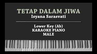 Tetap Dalam Jiwa (MALE KEY KARAOKE PIANO COVER) Isyana Sarasvati