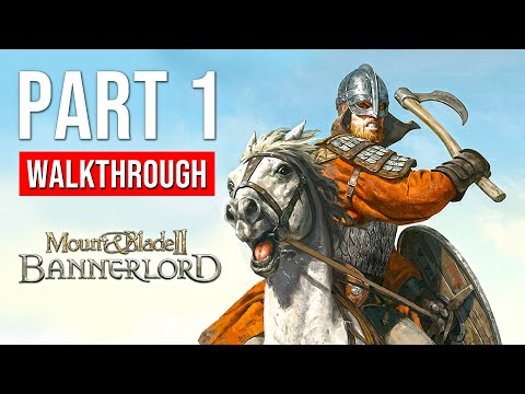 Mount & Blade 2: Bannerlord Walkthrough Gameplay Part 1 (FULL GAME Campaign)