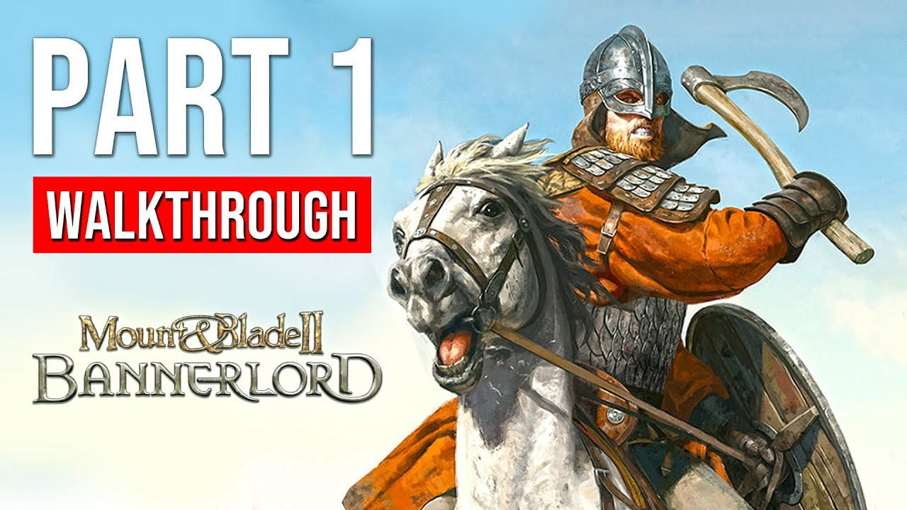 Mount Blade 2 Bannerlord Walkthrough Gameplay Part 1 Full Game Campaign Youtube