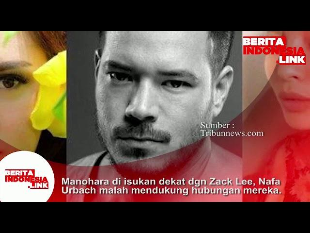 Manohara di isukan dekat dengan Zack Lee, Nafa Urbach malah mendukung hubungan mereka.